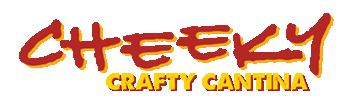 Cheeky | Crafty Cantina